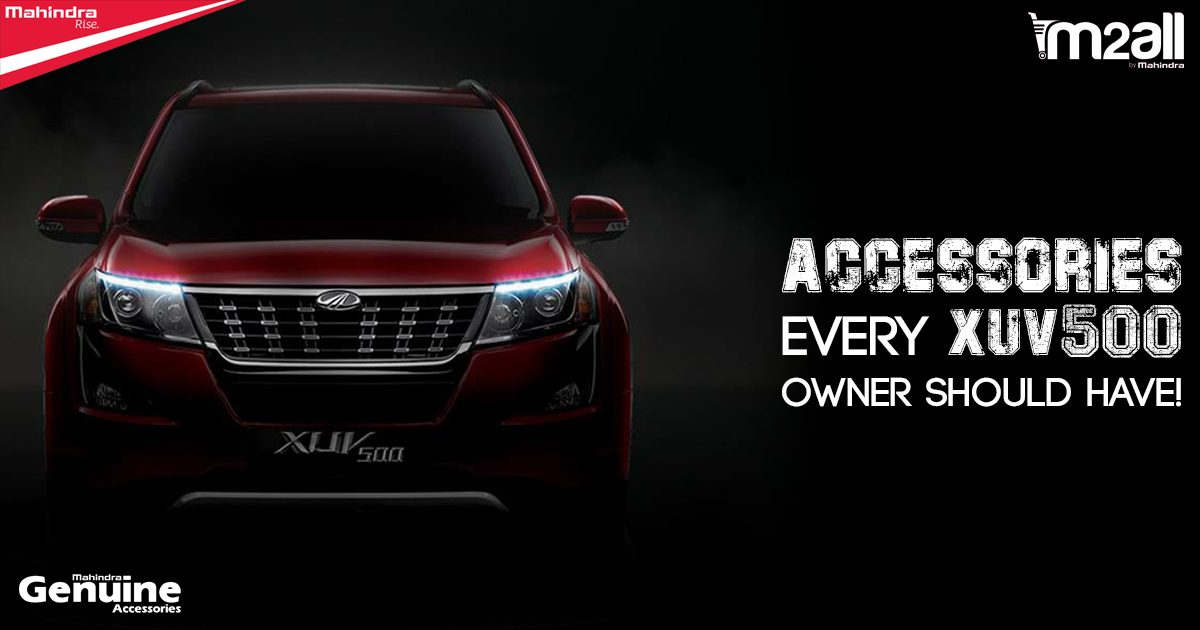 Must-Have XUV500 Accessories - M2ALL