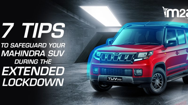 Protect your Mahindra SUV during lockdown - M2ALL