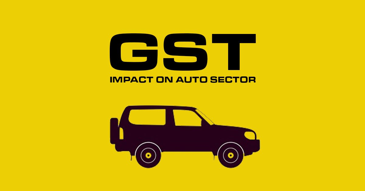 GST's Impact On Auto Sector In India – Benefits & challenges