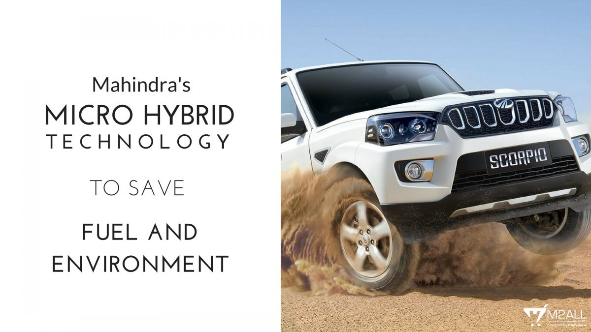 Cut Down Your Fuel Expense With Mahindra's Micro Hybrid Technology